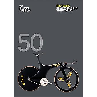 Fifty Bicycles That Changed the World by Alex Newson - 9781840917369