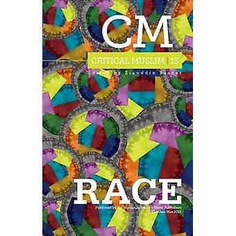 Critical Muslim 13 - Race by Ziauddin Sardar - Robin Yassin-Kassab - 9