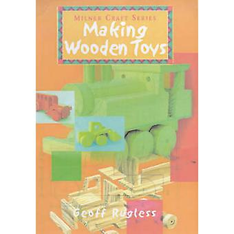 Making Wooden Toys by Geoff Rugless - 9781863512466 Book