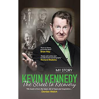 The Street to Recovery by Kevin Kennedy - 9781910162217 Book