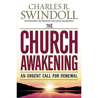 The Church Awakening - An Urgent Call for Renewal by Charles R. Swindo