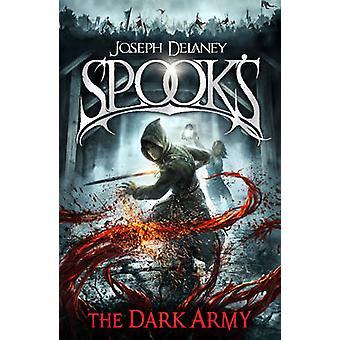 Spook's - The Dark Army by Joseph Delaney - 9781849416399 Book
