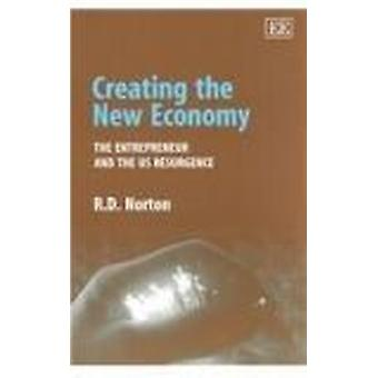 Creating the New Economy - The Entrepreneur and the US Resurgence (New