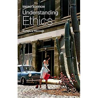 Understanding Ethics - An Introduction to Moral Theory (3rd Revised ed