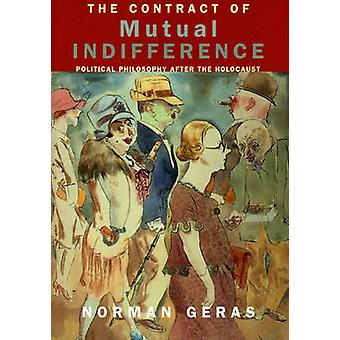 The Contract of Mutual Indifference - Political Philosophy After the H