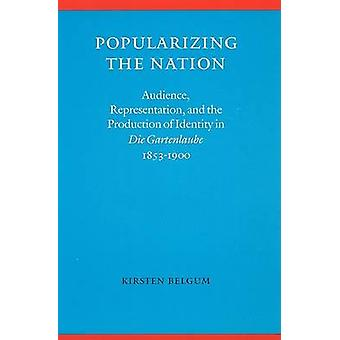 Popularizing the Nation - Audience - Representation and the Production