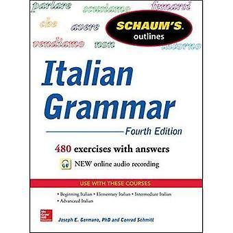 Schaum's Outline of Italian Grammar, 4th Edition (Schaum's Outline Series)