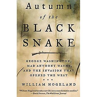 Autumn of the Black Snake:� George Washington, Mad Anthony Wayne, and the Invasion That Opened the West
