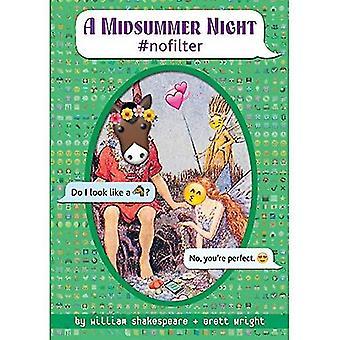 Midsummer Night #Nofilter (Omg Shakespeare)