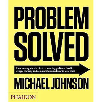 Problem Solved: A Primer in Design, Branding and Communication
