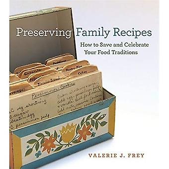 Preserving Family Recipes: How to Save and Celebrate Your Food Traditions (A Friends Fund Publication)
