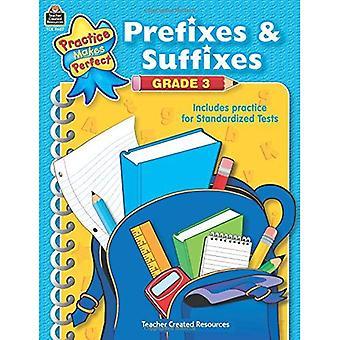 Prefixes & Suffixes Grade 3 (Practice Makes Perfect (Teacher Created Materials))