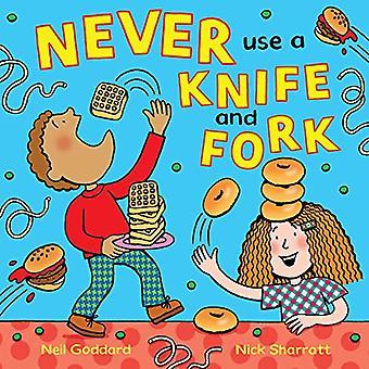Nunca utilice un cuchillo y el tenedor
