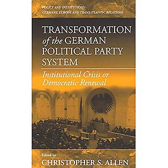 Transformation of the German Political Party System: Institutional Crisis or Democratic Renewal?