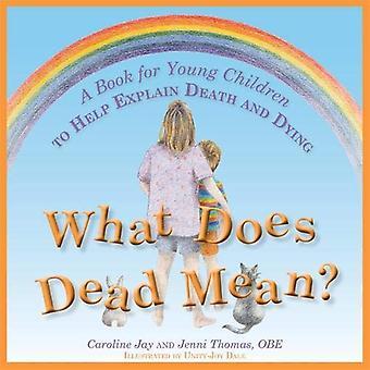 Cosa significa morto?: un libro per i bambini aiutare a spiegare la morte e il morire
