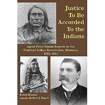 Rättvisa åt ges till indianerna: Agent Peter Ronan rapporterar på Flathead Indian Reservation, Montana,...