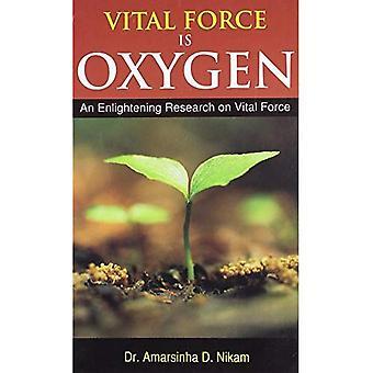 Vital Force is Oxygen: An Enlightening Research in Vital Force