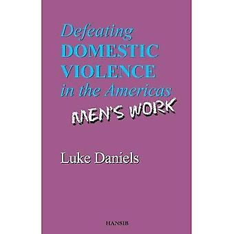 Defeating Domestic Violence In The Americas: Men's Work