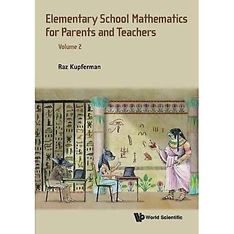 Elementary School Mathematics for Parents and� Teachers - Volume 2
