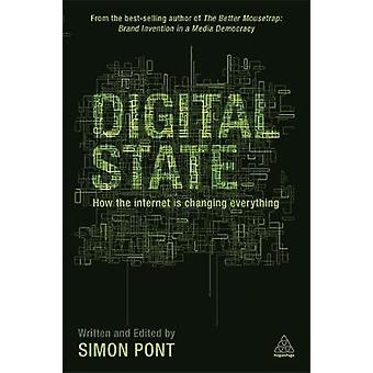 Digital State  How the Internet is Changing Everything by Simon Pont