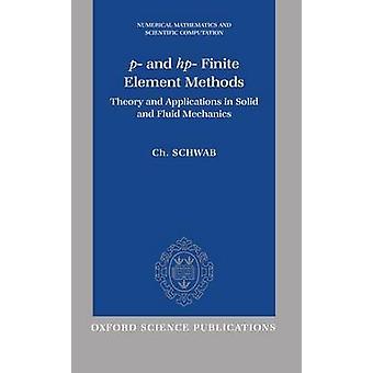 P و HP عنصر محدود أساليب نظرية وتطبيقات للنفايات الصلبة وميكانيكا الموائع من كريستوف & شواب