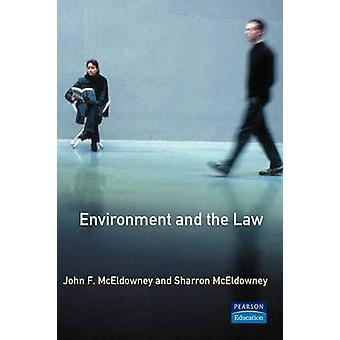 Environment and the Law An Introduction for Environmental Scientists and Lawyers by McEldowney & John F.