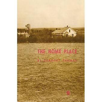 The Home Place by Thomas & Dorothy