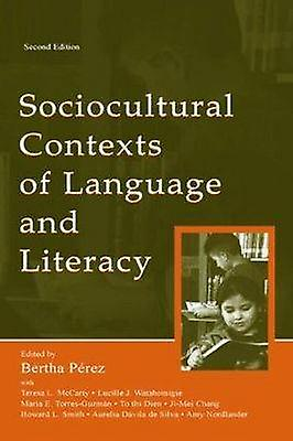 Sociocultural Contexts of Language and Literacy by Perez & Bertha