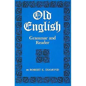 Gammal engelsk grammatik och läsare av Diamond & Robert E