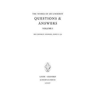 Antwoorden ik tome 1 Sri Chinmoy antwoorden delen 1 tot en met 19 door de & Sri Chinmoy