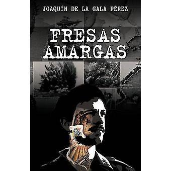 Fresas Amargas デラガラ p. Rez & Joaqu N