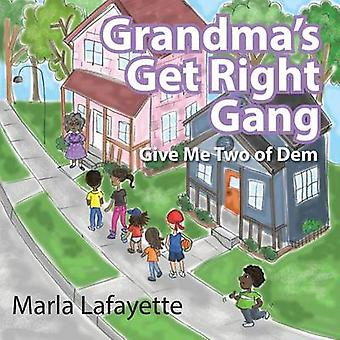 Grandmas Get Right Gang Give Me Two of Dem by Lafayette & Marla