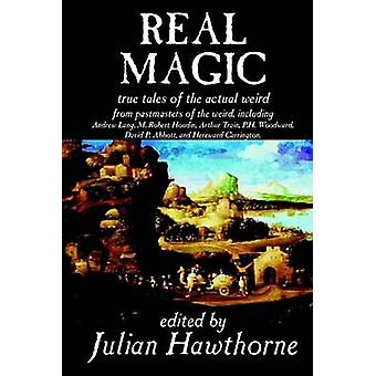 Real Magic Edited by Julian Hawthorne Fiction Anthologies by Hawthorne & Julian