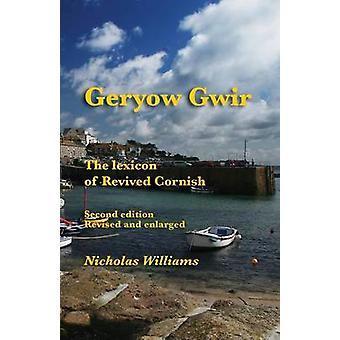 Geryow Gwir The Lexicon of Revived Cornish by Williams & Nicholas