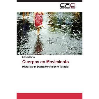 Cuerpos En Movimiento by Flores Patricia