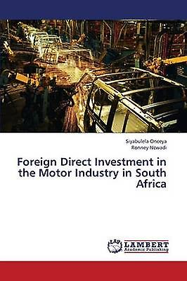 Foreign Direct InvestHommest in the Motor Industry in South Africa by Onceya Siyabulela
