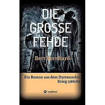 DIE GROSSE FEHDE von Bernhard & Bert