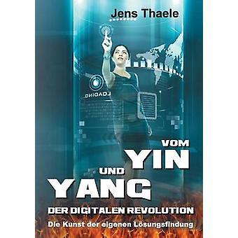 Vom Yin und Yang der digitalen Revolution by Thaele & Jens