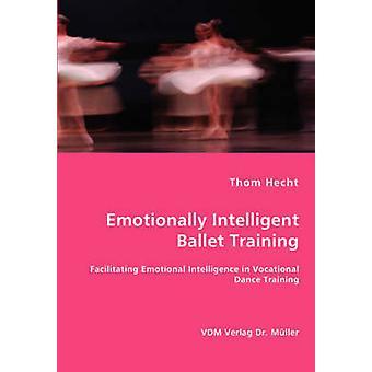 Emotioneel intelligente Ballet opleiding emotionele intelligentie in beroepsopleiding dansopleiding door Hecht & Thom vergemakkelijken
