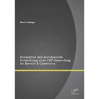 Konzeption und prototypischen Entwicklung einer CEPAnwendung im Bereich ECommerce av Schlegel & Mario