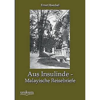 Aus Insulinde  Malayische Reisebriefe by Haeckel & Ernst