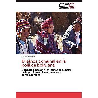 El Ethos Comunal En La Politica Boliviana by Linsalata & Lucia