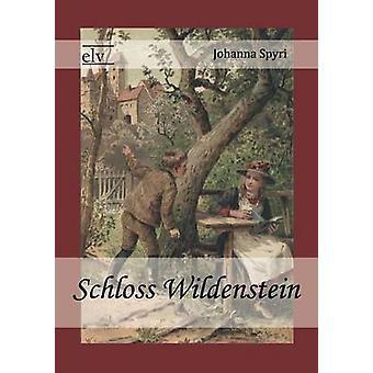 Schloss Wildenstein by Spyri & Johanna