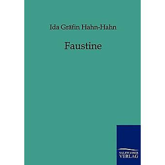 Faustine durch HahnHahn & Ida Grfin