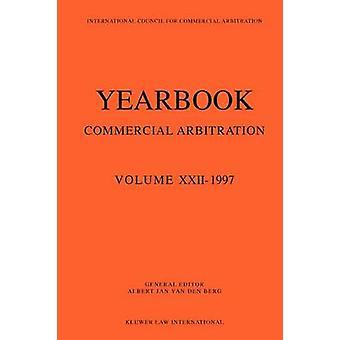 Yearbook Commercial Arbitration Volume XXII  1997 VOL d  Berg Yearbookcommercial arb  1997 by Van den Berg