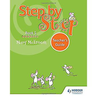 Step by Step Book 5 Teacher's Guide by Mary McIntosh - 9781510414266