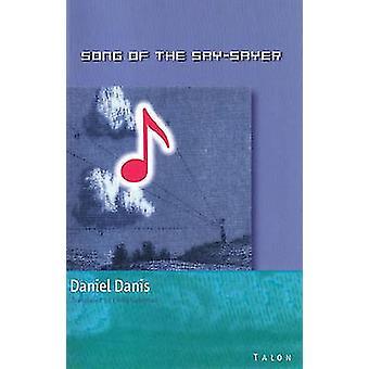 Song of the Say-Sayer by Daniel Danis - Linda Gaboriau - 978088922419
