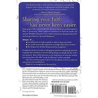 Evangelism Without Additives - What If Sharing Your Faith Meant Just B