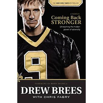 Coming Back Stronger - Unleashing the Hidden Power of Adversity by Dre