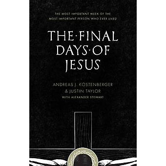 The Final Days of Jesus - The Most Important Week of the Most Importan